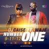 NUMBER ONE – DJ CAISE FT WAJE