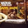 Wizkid Jaiye Jaiye